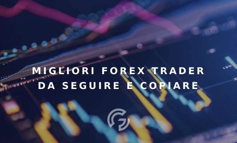 migliori-forex-trader-seguire