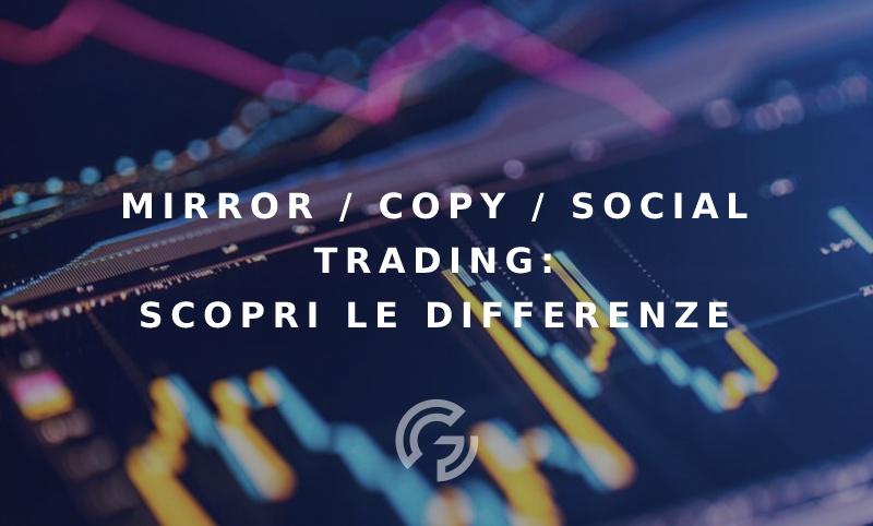 mirror-copy-social-trading-scopri-le-differenze