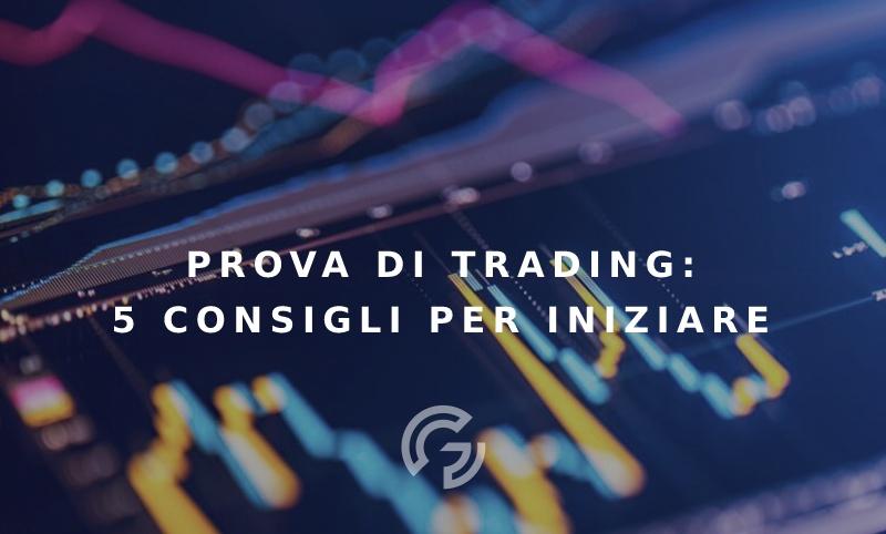 prova-di-trading-5-consigli-per-iniziare-con-il-piede-giusto