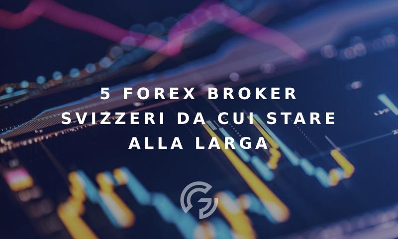 rischio-truffa-5-broker-forex-svizzeri-da-cui-stare-alla-larga