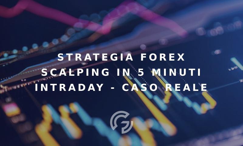 strategia-forex-scalping-5-min-intraday-esempio-illustrato-caso-reale