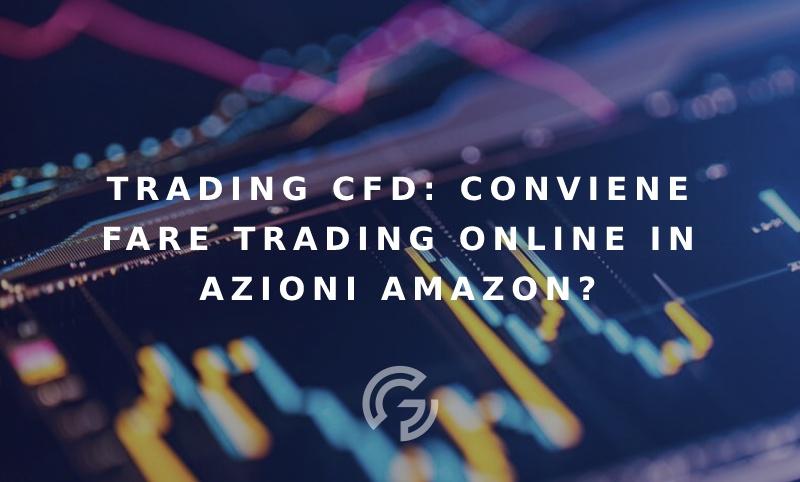 trading-cfd-fare-trading-online-in-azioni-amazon-conviene-davvero