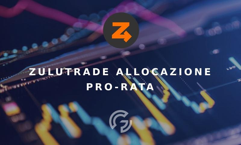 zulutrade-introduce-allocazione-pro-rata